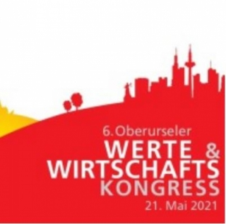 6. Oberurseler Werte- und Wirtschaftskongress  21. Mai 2021